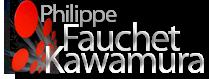 PHILIPPE FAUCHET KAWAMURA